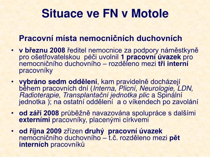 Situace ve FN v Motole