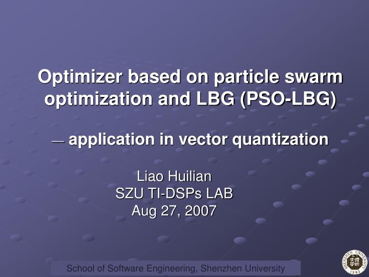 Optimizer based on particle swarm optimization and LBG (PSO-LBG)