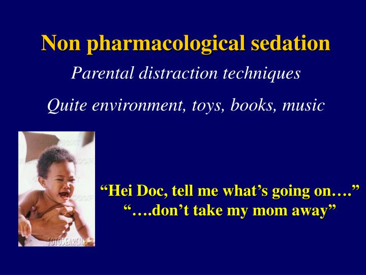 Non pharmacological sedation