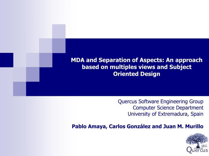 Mda and separation of aspects an approach based on multiples views and subject oriented design