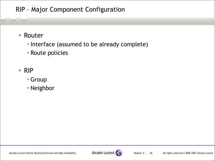 RIP – Major Component Configuration