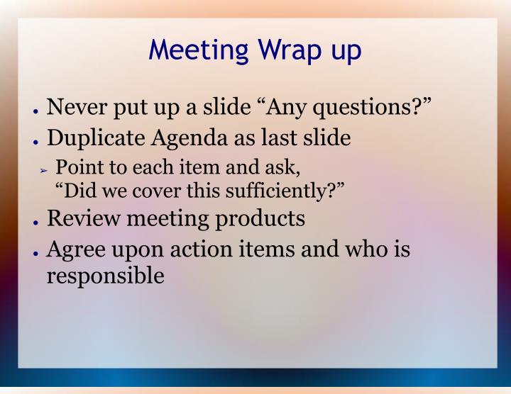 Meeting Wrap up