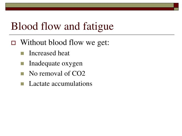 Blood flow and fatigue
