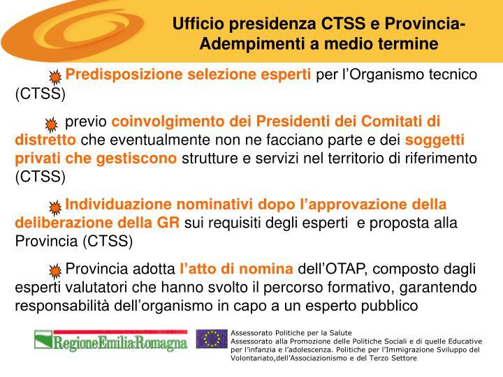 Ufficio presidenza CTSS e Provincia- Adempimenti a medio termine