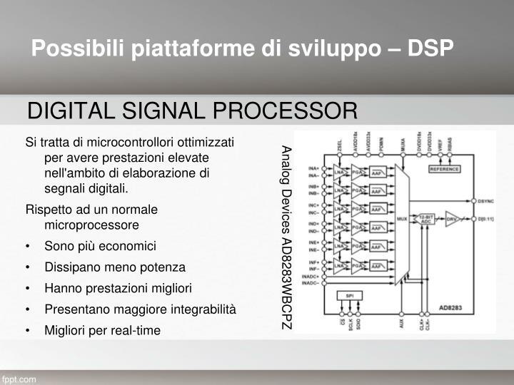 Possibili piattaforme di sviluppo – DSP