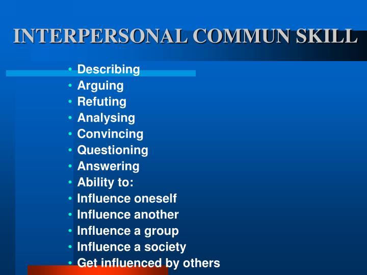 INTERPERSONAL COMMUN SKILL