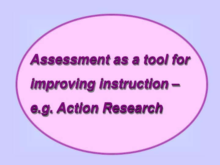 Assessment as a tool for