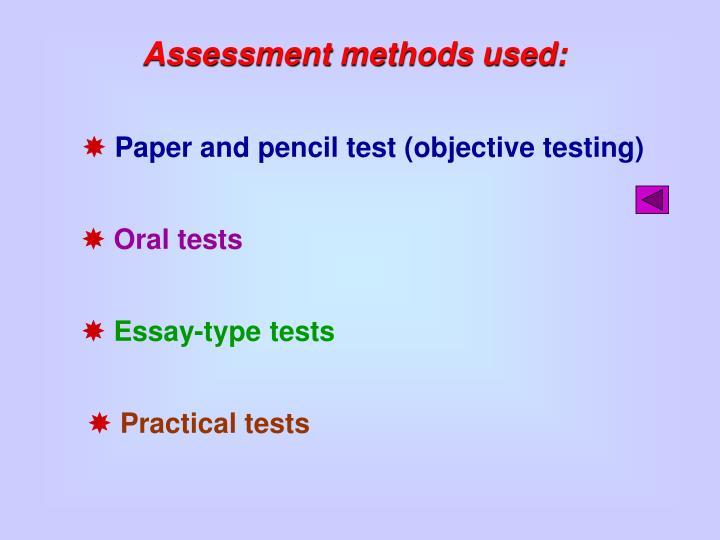 Assessment methods used:
