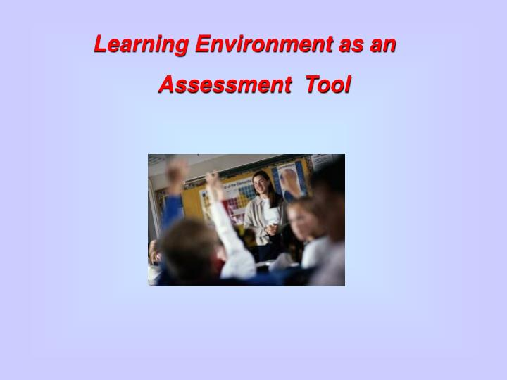 Learning Environment as an