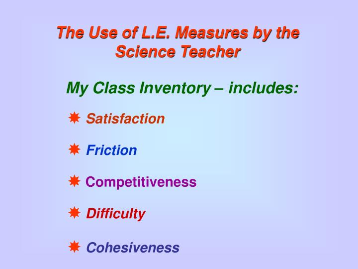 The Use of L.E. Measures by the Science Teacher