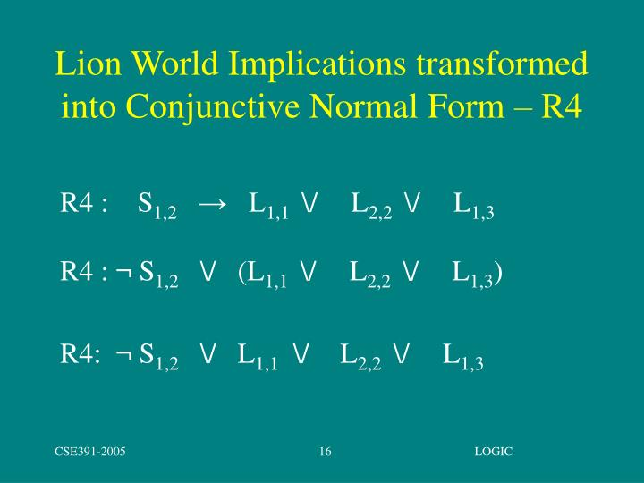 Lion World Implications transformed into Conjunctive Normal Form – R4