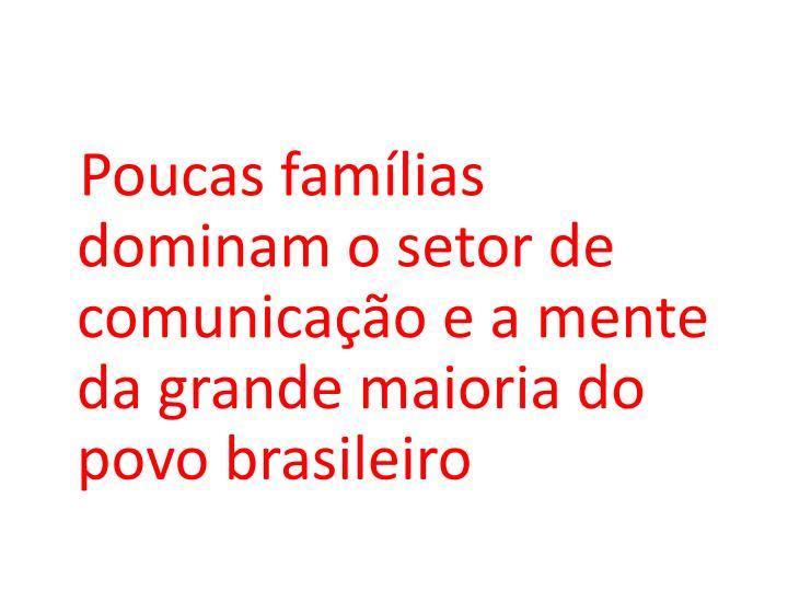 Poucas famílias dominam o setor de comunicação e a mente da grande maioria do povo brasileiro