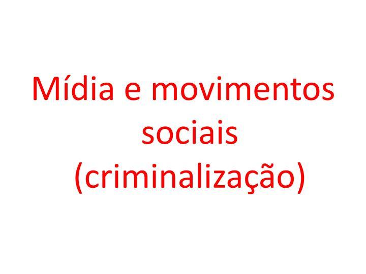 Mídia e movimentos sociais (criminalização)