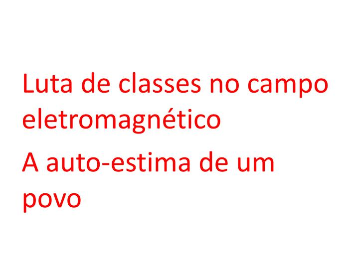 Luta de classes no campo eletromagnético