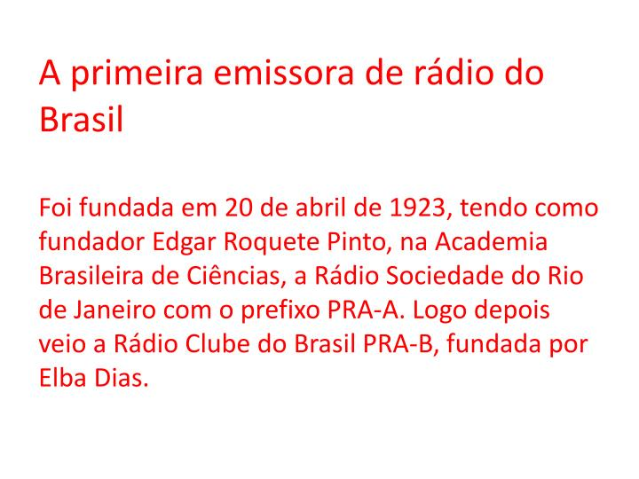 A primeira emissora de rádio do Brasil
