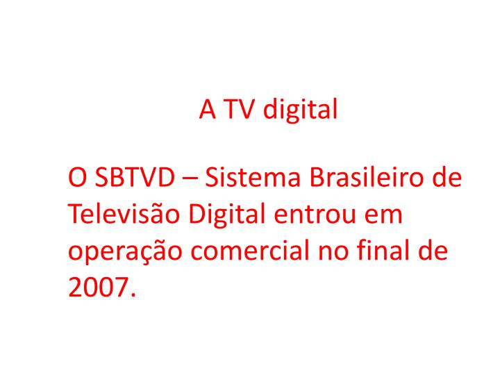 A TV digital