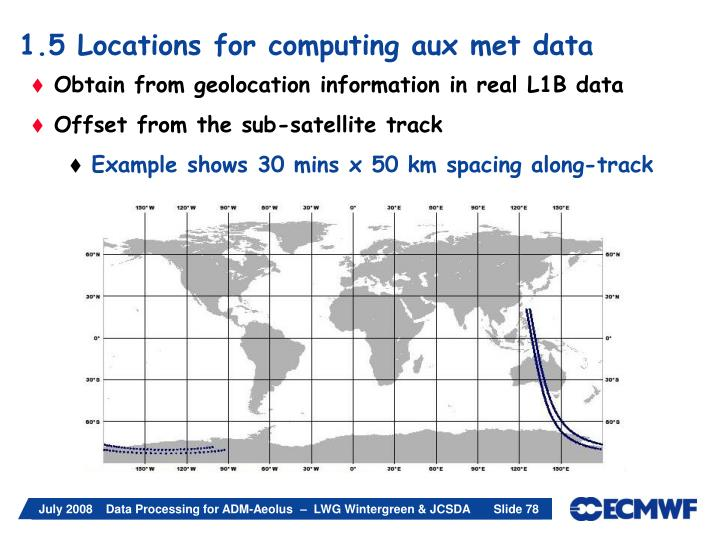 1.5 Locations for computing aux met data