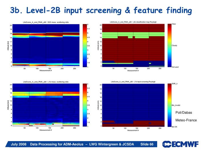 3b. Level-2B input screening & feature finding