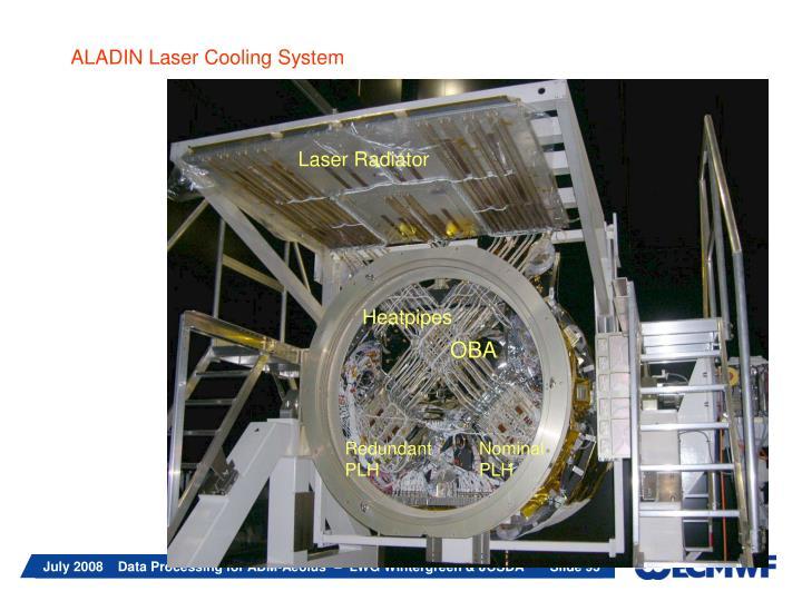 ALADIN Laser Cooling System