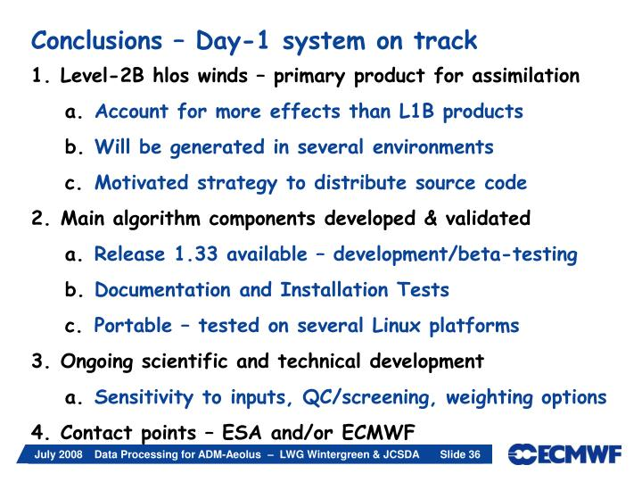 Conclusions – Day-1 system on track