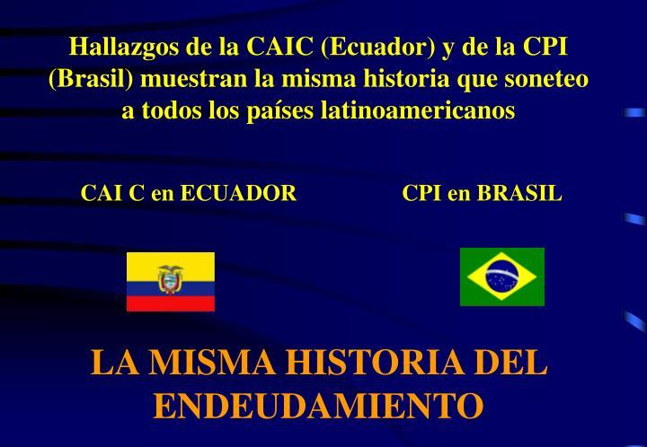 Hallazgos de la CAIC (Ecuador) y de la CPI (Brasil) muestran la misma historia que soneteo a todos los países latinoamericanos