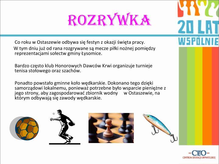 Co roku w Ostaszewie odbywa się festyn z okazji święta pracy.