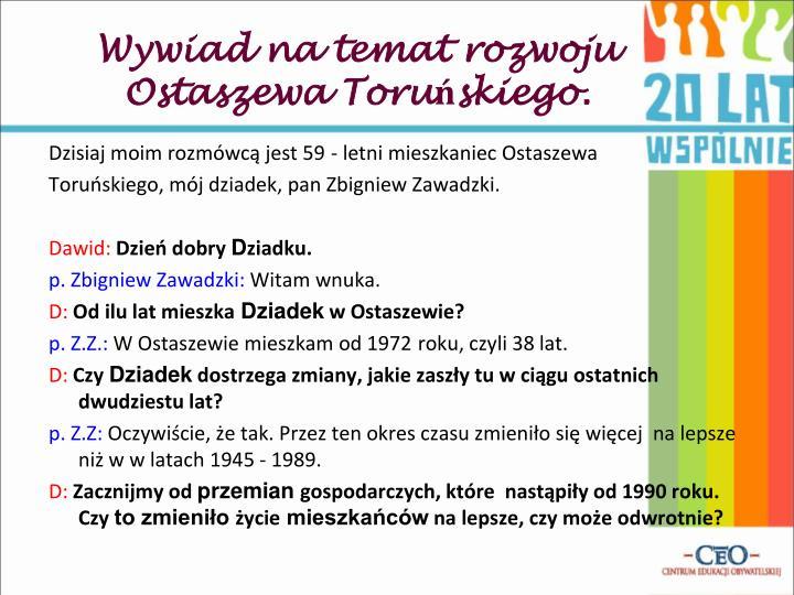 Wywiad na temat rozwoju Ostaszewa Toruńskiego.