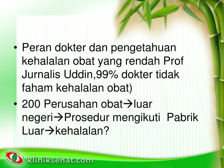 Peran dokter dan pengetahuan kehalalan obat yang rendah Prof  Jurnalis Uddin,99% dokter tidak faham kehalalan obat)