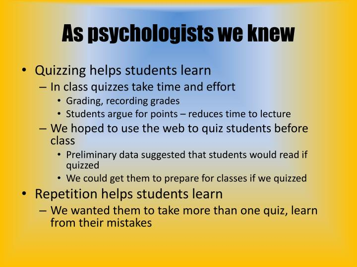 As psychologists we knew