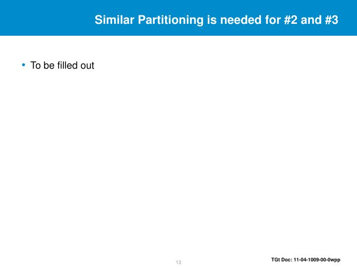 Similar Partitioning is needed for #2 and #3