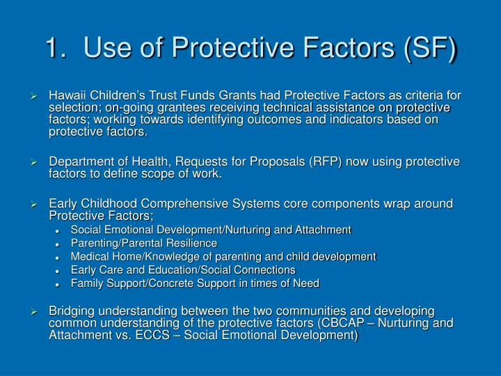 1.  Use of Protective Factors (SF)