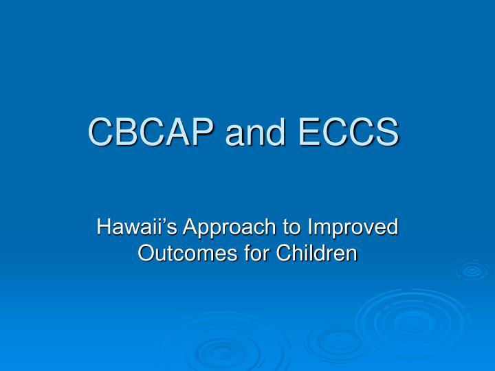 CBCAP and ECCS