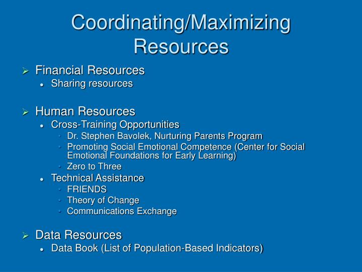 Coordinating/Maximizing Resources