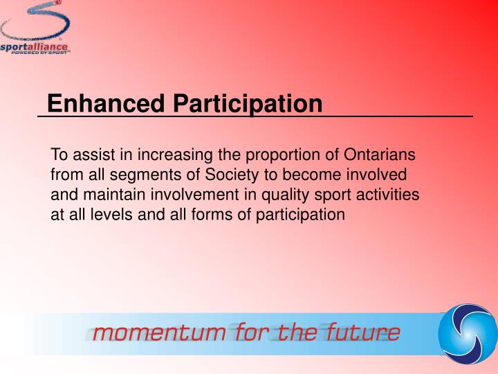 Enhanced Participation