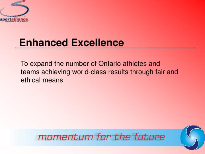 Enhanced Excellence