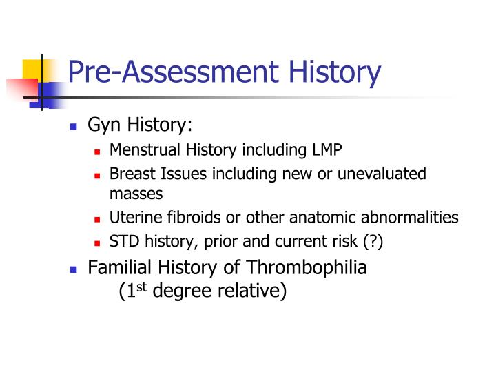 Pre-Assessment History