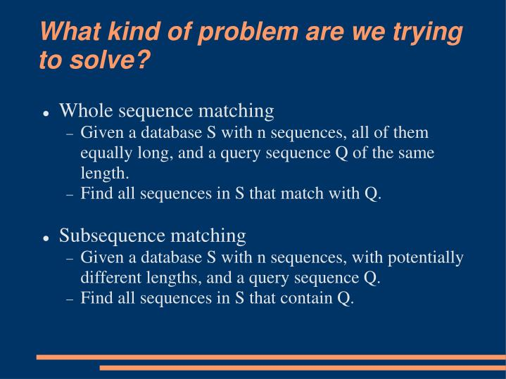 What kind of problem are we trying to solve?