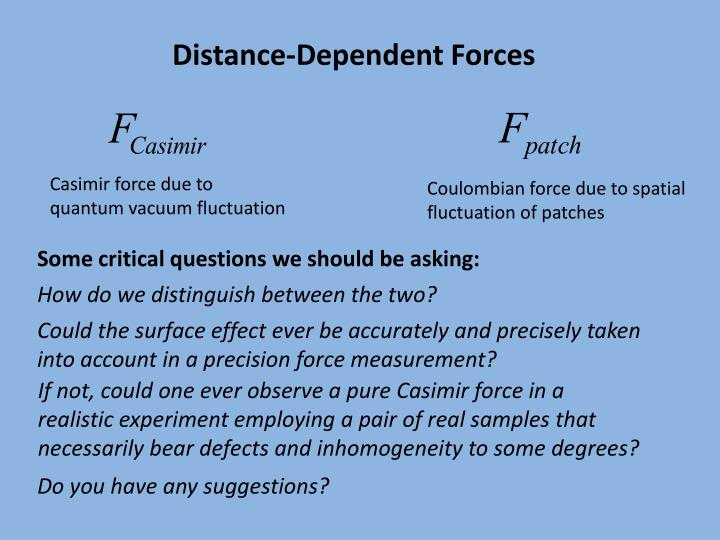 Distance-Dependent Forces