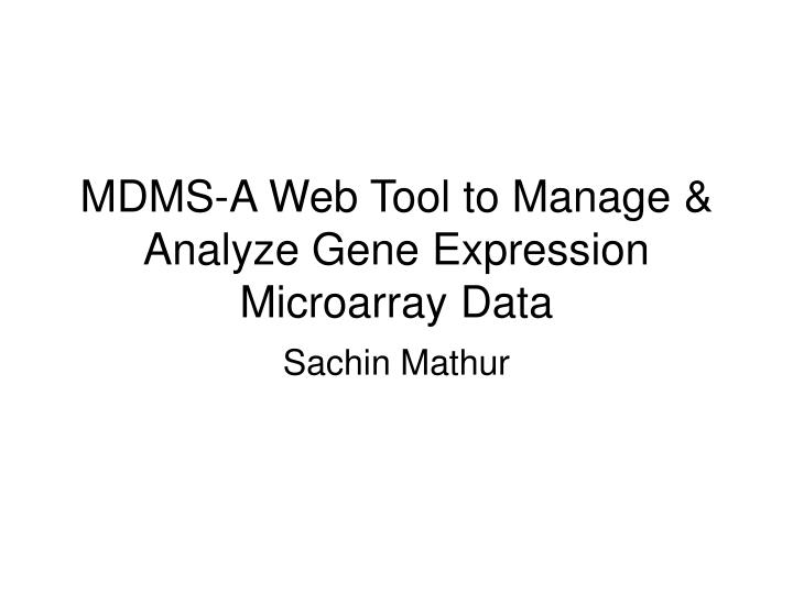 Mdms a web tool to manage analyze gene expression microarray data