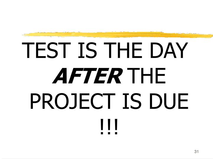 TEST IS THE DAY