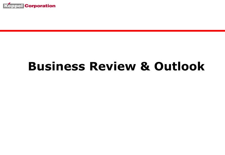 Business Review & Outlook