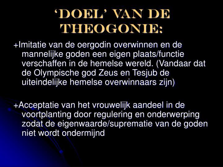 'DOEL' van de theogonie: