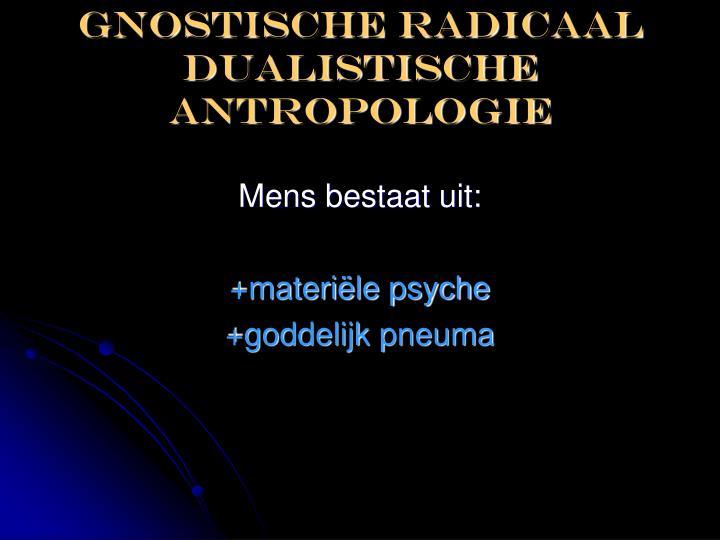 Gnostische radicaal dualistische antropologie