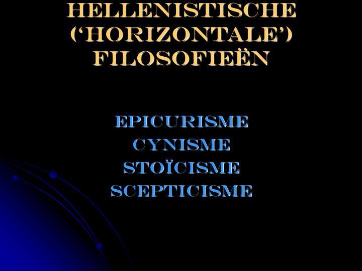 Hellenistische ('horizontale') filosofieën