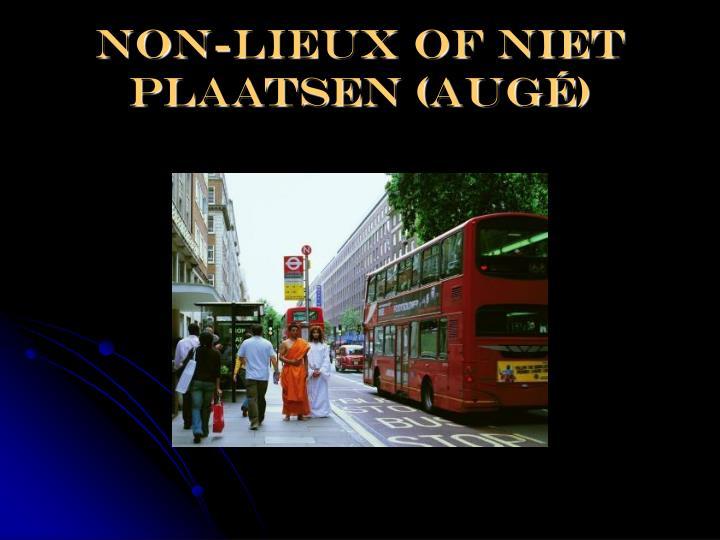 Non-lieux of niet plaatsen (Aug