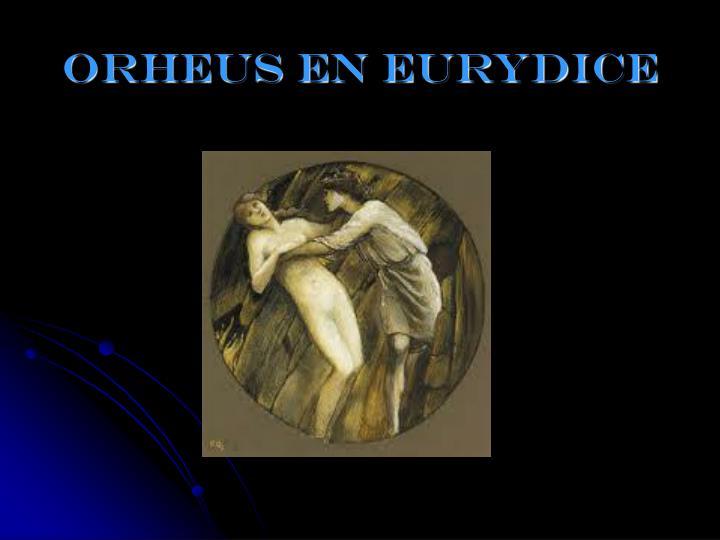 Orheus en eurydice