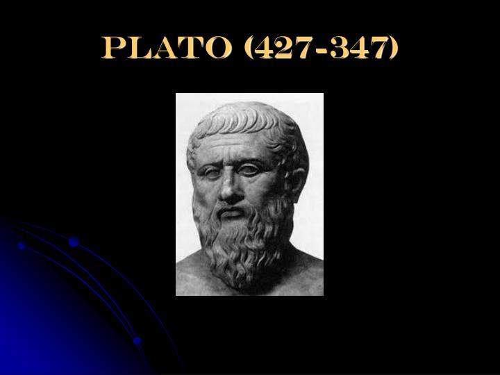 Plato (427-347)