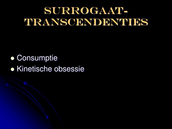 SURROGAAT-TRANSCENDENTIES
