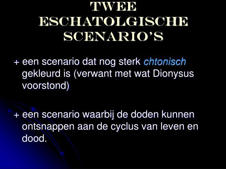 Twee eschatolgische scenario's