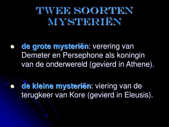 Twee soorten mysteri